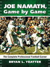 Joe Namath, Game by Game (eBook): The Complete Professional Football Career